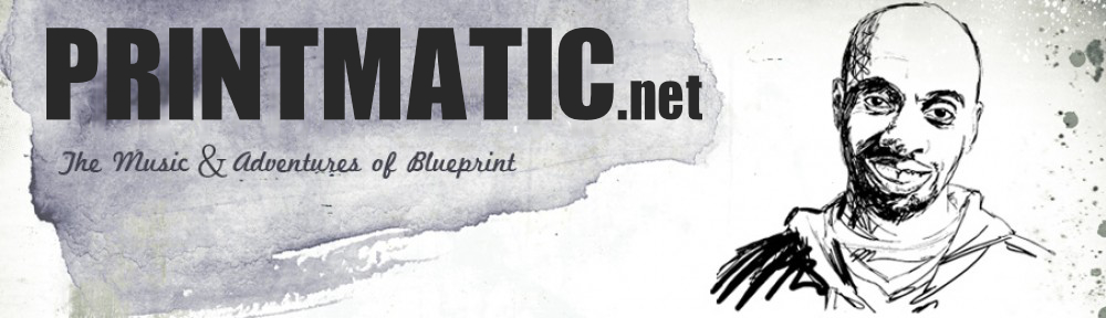 Printmatic the official website of rapperproducer blueprint printmatic banner malvernweather Choice Image